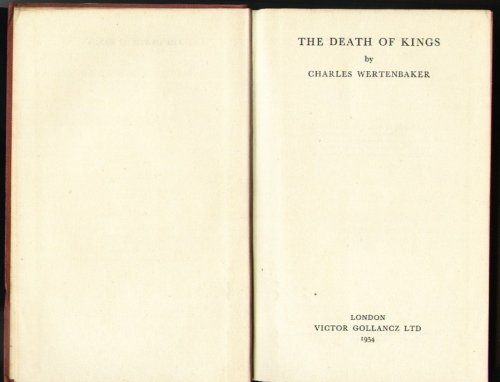 The Death Of Kings by Charles Wertenbaker