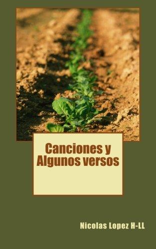 Descargar Libro Canciones Y Algunos Versos Nicolas Lopez H-ll