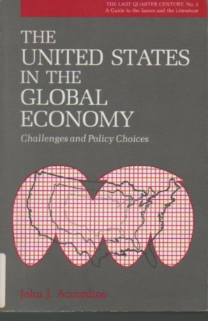 The United States in the Global Economy : Challenges and Policy Choices - John J. Accordino
