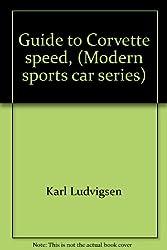 Guide to Corvette speed, (Modern sports car series)