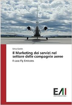 Il Marketing dei servizi nel settore delle compagnie aeree: Il caso Fly Emirates