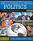 img - for International Politics on the World Stage, BRIEF 8th (eighth) edition book / textbook / text book