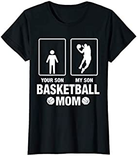 Best Gift Womens Funny Comparision Your Son My Son  Basketball Mom Need Funny TShirt / S - 5Xl