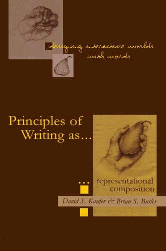 Designing Interactive Worlds with Words: Principles of Writing as Representational Composition