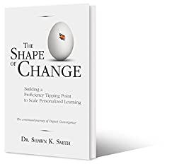 The Shape of Change: The Continued Journey of the Digital Convergence Framework by [Smith, Shawn K.]