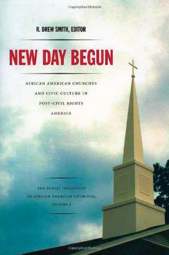 Search : New Day Begun: African American Churches and Civic Culture in Post-Civil Rights America