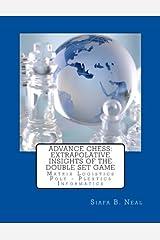 Advance Chess: Extrapolative Insights Of The Double Set Game: Matrix Logistics Poly-Plextics Informatics (Book 2) (Volume 4) Paperback
