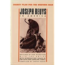 Energy Plan for the Western Man: Joseph Beuys in America : Writings by and Interviews With the Artist by Joseph Beuys (1990-12-02)
