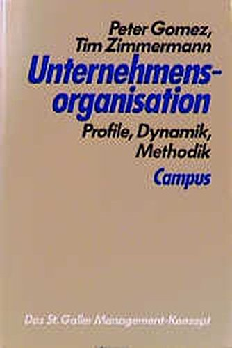 Unternehmensorganisation: Profile, Dynamik, Methodik (St. Galler Management-Konzept)