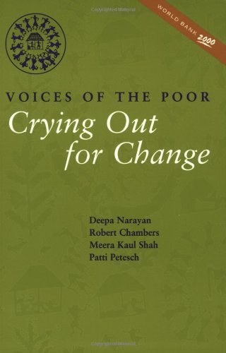Voices of the Poor: Volume 2: Crying Out for Change (World Bank Publication)
