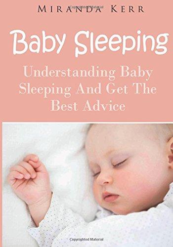 Baby Sleeping: Understanding Baby Sleeping And Get The Best Advice