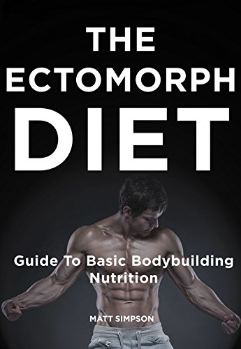 The Ectomorph Diet: Guide To Basic Bodybuilding Nutrition