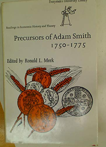 Precursors of Adam Smith, 1750-75 (Everyman's University Library)