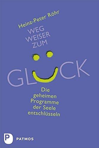 wegweiser-zum-glck-die-geheimen-programme-der-seele-entschlsseln