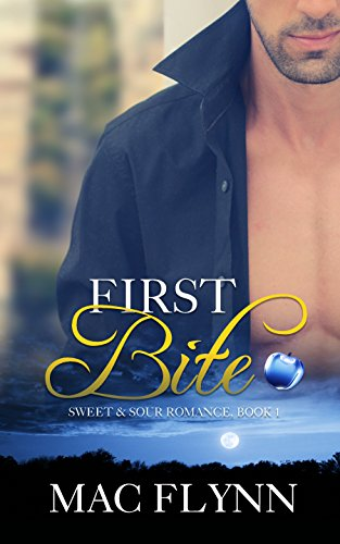 First Bite, A Sweet & Sour Mystery (Alpha Werewolf Shifter Romance): urban fantasy paranormal romance by [Flynn, Mac]