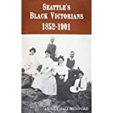 img - for Seattle's Black Victorians 1852-1901 book / textbook / text book
