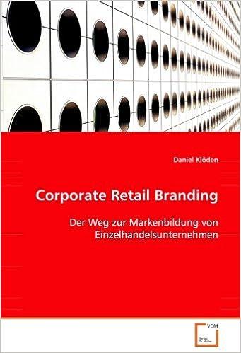 Book Corporate Retail Branding: Der Weg zur Markenbildung von Einzelhandelsunternehmen (German Edition)