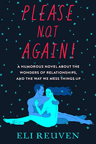 Please Not Again!: A Humorous Novel about the Wonders of Relationships and the Way We Mess Things Up