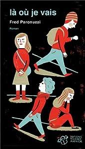 vignette de 'Là où je vais (Fred Paronuzzi)'