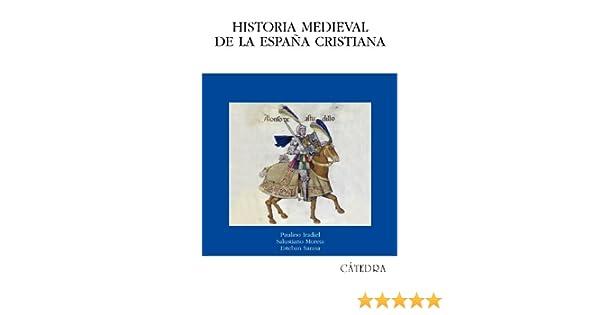 Historia medieval de la España cristiana Historia. Serie Mayor: Amazon.es: Sarasa, Esteban, Iradiel, Paulino, Moreta, Salustiano: Libros
