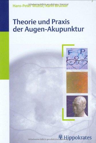 Theorie Und Praxis Der Augen Akupunktur