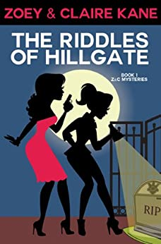 The Riddles of Hillgate (Z & C Mysteries Book 1) by [Kane, Zoey, Kane, Claire]