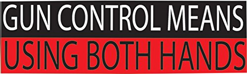 Gun Control Means Using Both Hands Bumper Sticker Auto Decal Conservative Republican 2nd Amendment Support Pro Gun