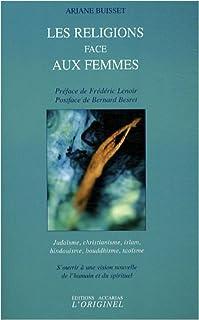 Les religions face aux femmes  : s'ouvrir à une vision nouvelle de l'humain et du spirituel, Buisset, Ariane