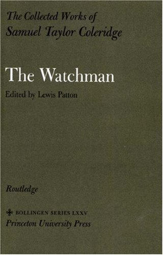 The Collected Works of Samuel Taylor Coleridge, Volume 2 : The Watchman