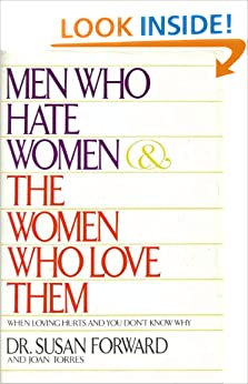 an analysis of men who hate women and the women who love them by dr susan forward and joan torres Hate her or love her (consensually) in the same manner that many men have ordered women to sleep with them on the show before and a rape victim, cersei, similarly seduced her brother, jaime in a moment of particular power and passion women on the show are beginning to learn to take what they want—just like their male counterparts.
