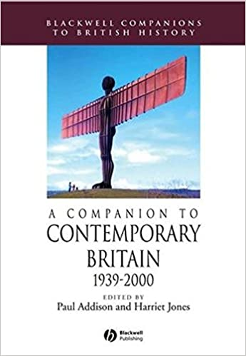 Companion to Contemporary Britain: 1939-2000 (Blackwell Companions to British History)