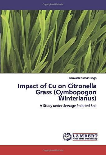 Impact Of Cu On Citronella Grass Cymbopogon Winterianus A Study