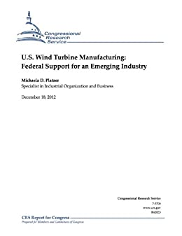 U.S. Wind Turbine Manufacturing: Federal Support for an Emerging Industry