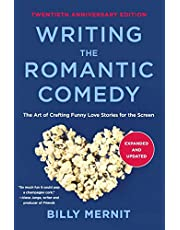 Writing The Romantic Comedy, 20th Anniversary Expanded and Updated Edition: The Art of Crafting Funny Love Stories for the Screen
