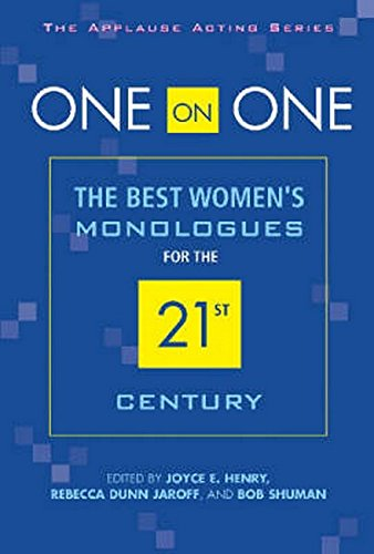 One on One: The Best Womens Monologues for the 21st Century (The Applause Acting Series)