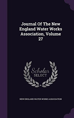 Download Journal Of The New England Water Works Association, Volume 27 pdf epub