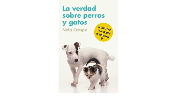 La verdad sobre perros y gatos eBook: Elisabeth G. Iborra: Amazon.es: Tienda Kindle