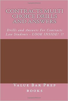 Contracts Multi Choice Drills and Answers: Drills and Answers For Contracts Law Students - LOOK INSIDE! !!