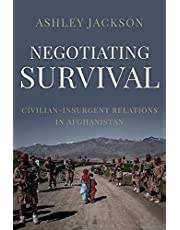 Negotiating Survival: Civilian - Insurgent Relations in Afghanistan