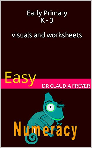 Early Primary K - 3 Easy Numeracy: Visuals and Worksheets