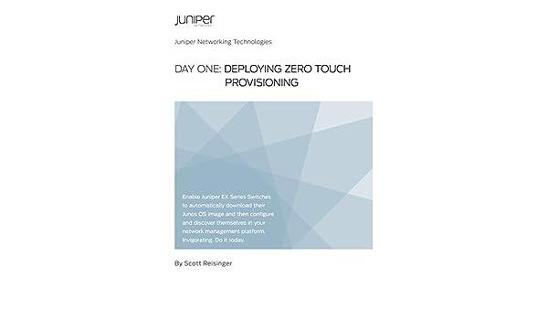 Day One: Deploying Zero Touch Provisioning, Scott Reisinger