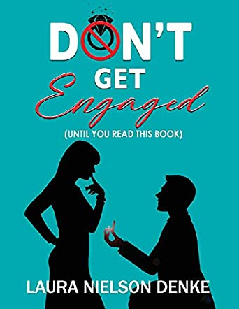 Don't Get Engaged