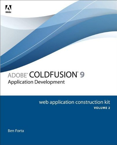 Adobe ColdFusion 9 Web Application Construction Kit, Volume 2: Application Development by Adobe Press