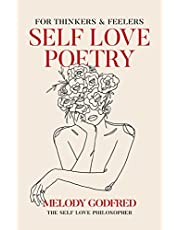 Self Love Poetry: For Thinkers & Feelers