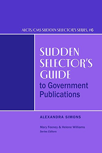 Sudden Selector's Guide to Government Publications (ALCTS/CMS Sudden Selector's #6)