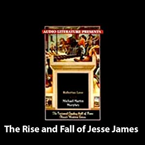 The Rise and Fall of Jesse James Audiobook