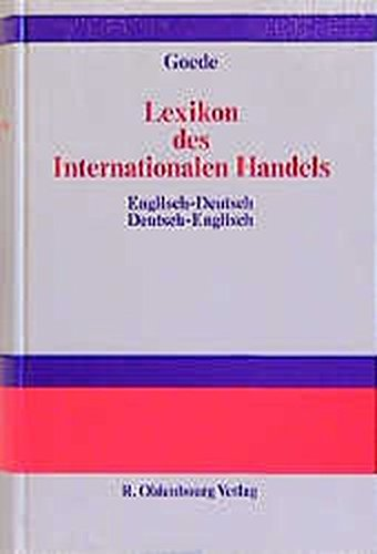 Lexikon des Internationalen Handels - Dictionary of International Trade: Englisch-Deutsch, Deutsch-Englisch