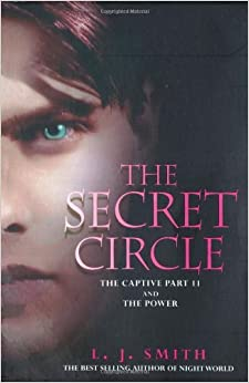 Book The Secret Circle: 2: The Captive: The Captive Part 2 and The Power by L J Smith (4-Feb-2010)