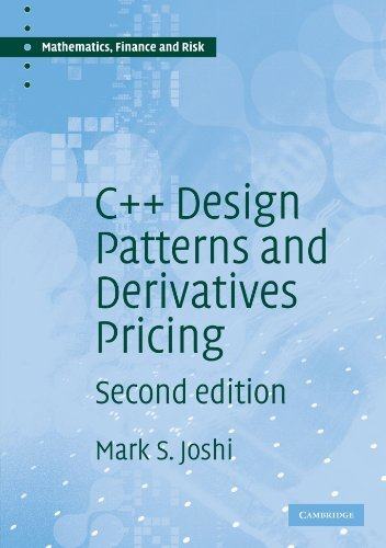 C++ Design Patterns and Derivatives Pricing (Mathematics, Finance and Risk) by Mark S. Joshi (2008-05-22)