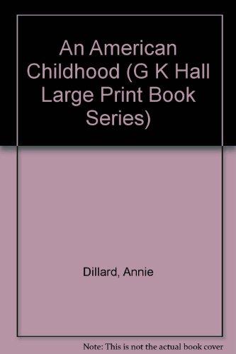 An American Childhood (G K Hall Large Print Book Series)